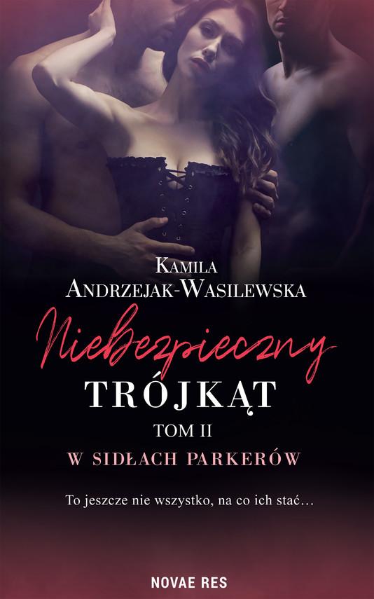 okładka Niebezpieczny trójkąt tom II. W sidłach Parkerówebook | epub, mobi | Kamila Andrzejak-Wasilewska