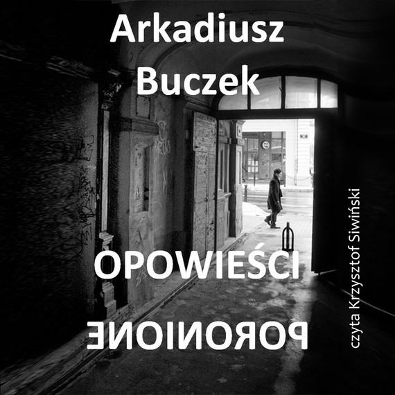okładka Opowieści poronioneaudiobook | MP3 | Arkadiusz Buczek