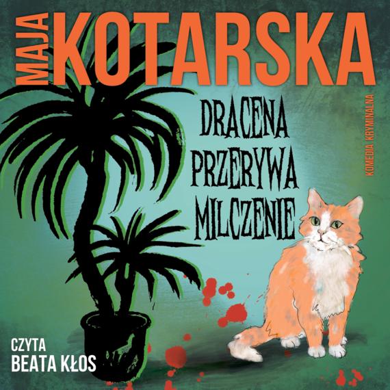 okładka Dracena przerywa milczenieaudiobook | MP3 | Maja Kotarska