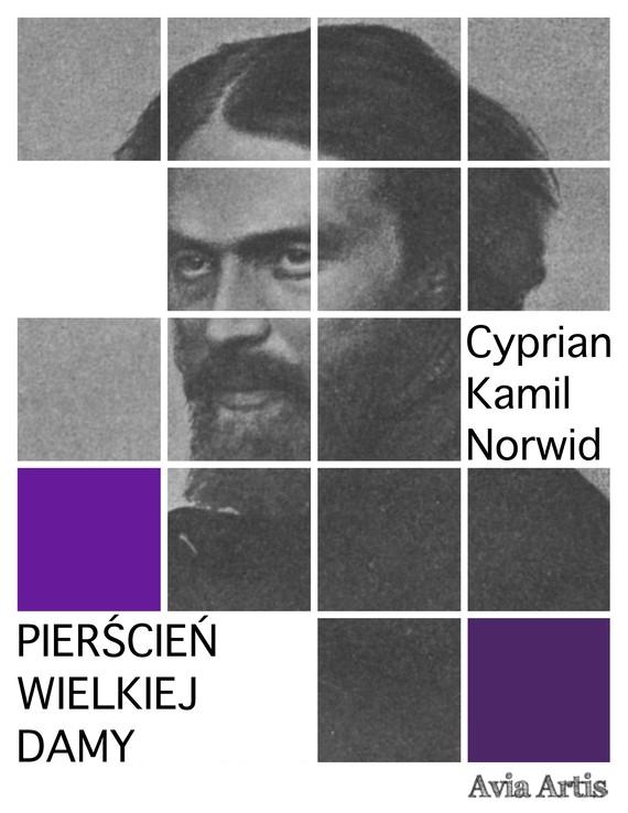 okładka Pierścień Wielkiej Damyebook | epub, mobi | Cyprian Kamil Norwid