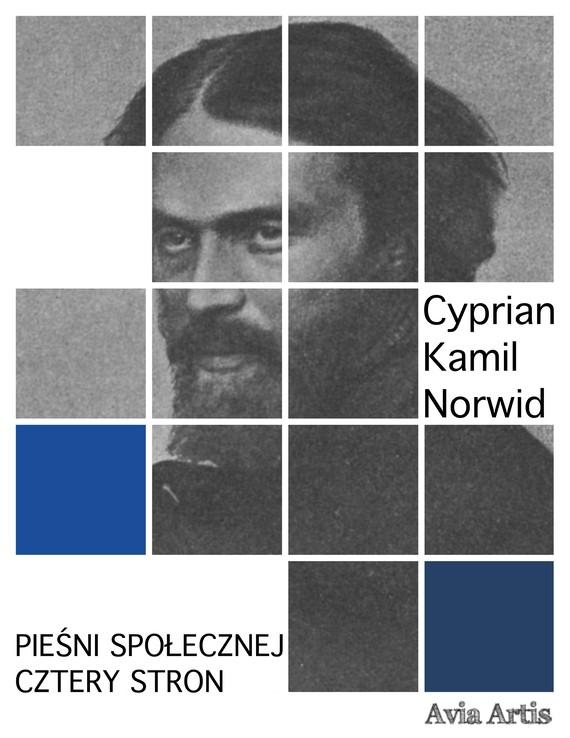 okładka Pieśni społecznej cztery stronebook | epub, mobi | Cyprian Kamil Norwid