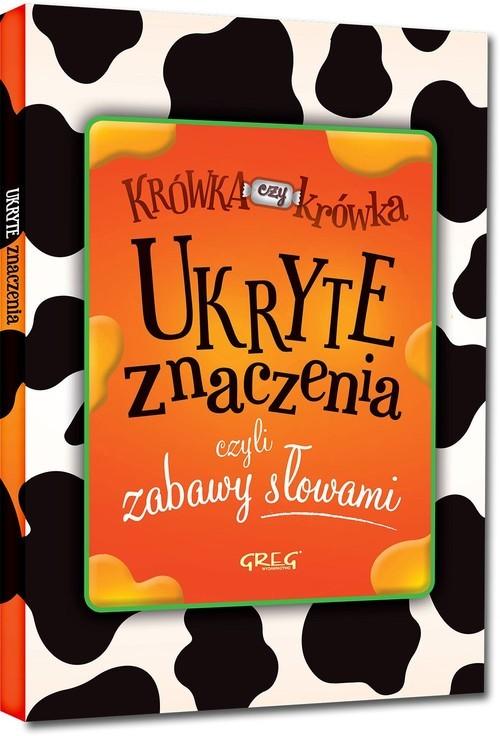 okładka Ukryte znaczenia czyli zabawy słowamiksiążka |  | Michta Izabela