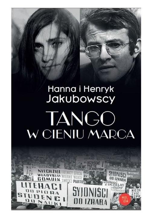 okładka Tango w cieniu marcaksiążka |  | Jakubowska Hanna, Jakubowski Henryk