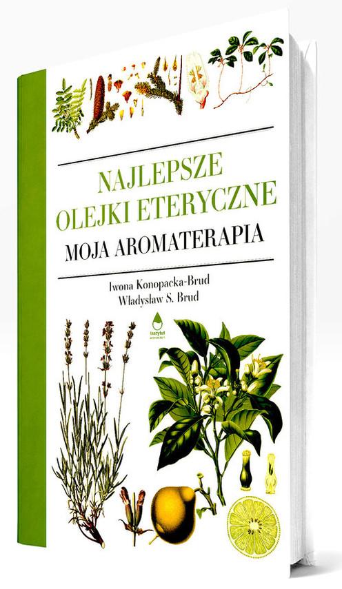 okładka Najlepsze Olejki Eteryczne Moja Aromaterapiaksiążka      Iwona Konopacka-Brud, Brud WładysławS.