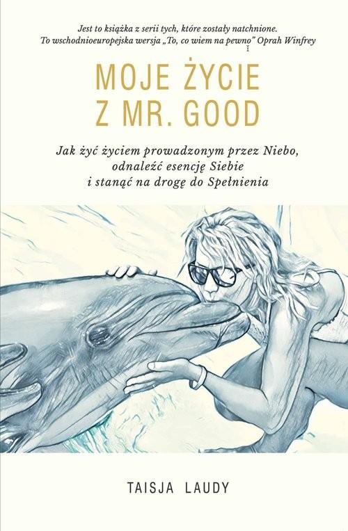 okładka Moje Życie z Mr Goodksiążka |  | Taisja Laudy