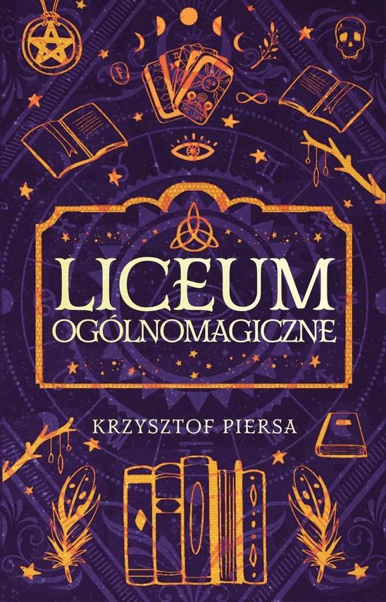 okładka Liceum Ogólnomagiczneebook   epub, mobi   Krzysztof Piersa