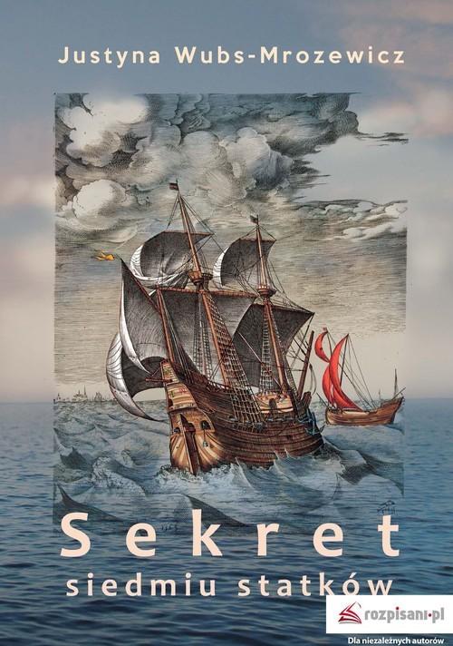 okładka Sekret siedmiu statkówksiążka |  | Justyna Wubs-Mrozewicz
