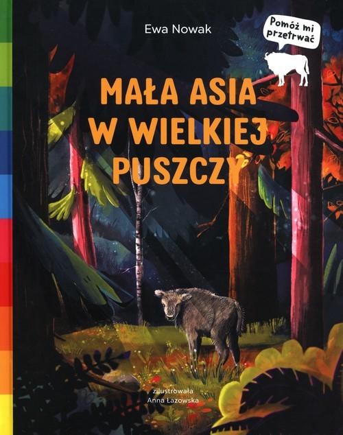 okładka Mała Asia w wielkiej puszczyksiążka      Ewa Nowak