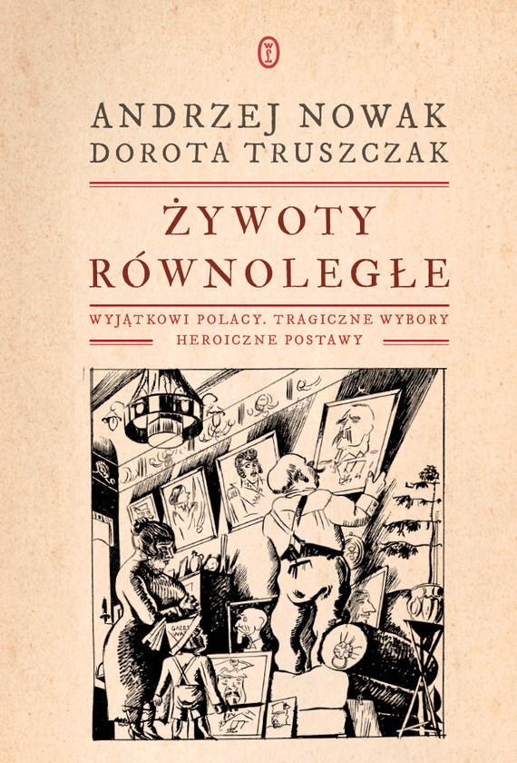 okładka Żywoty równoległeebook   epub, mobi   Dorota Truszczak, Andrzej Nowak