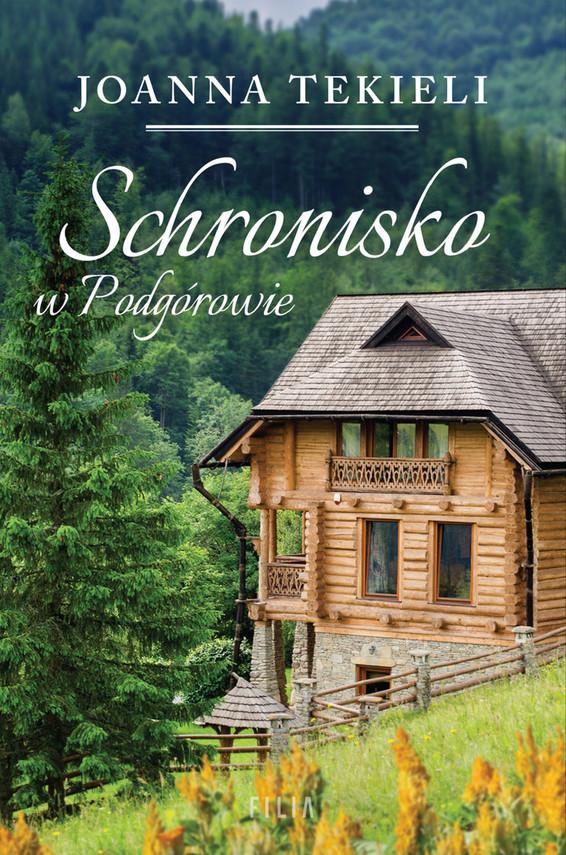 okładka Schronisko w Podgórowieebook | epub, mobi | Joanna Tekieli