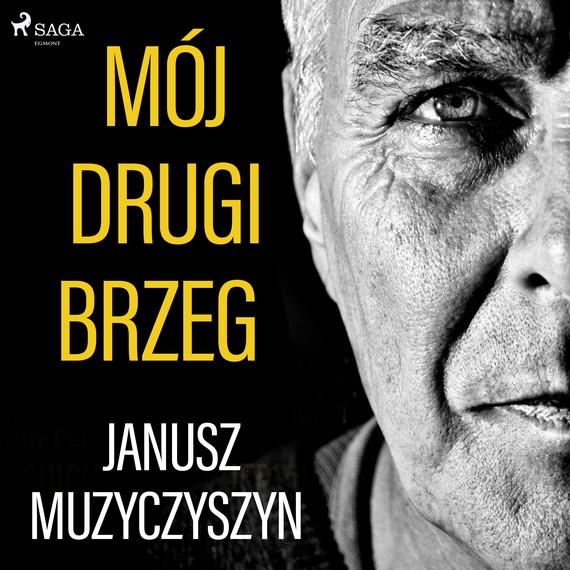 okładka Mój drugi brzegaudiobook | MP3 | Muzyczyszyn Janusz
