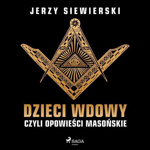 okładka Dzieci wdowy, czyli opowieści masońskieaudiobook   MP3   Jerzy Siewierski