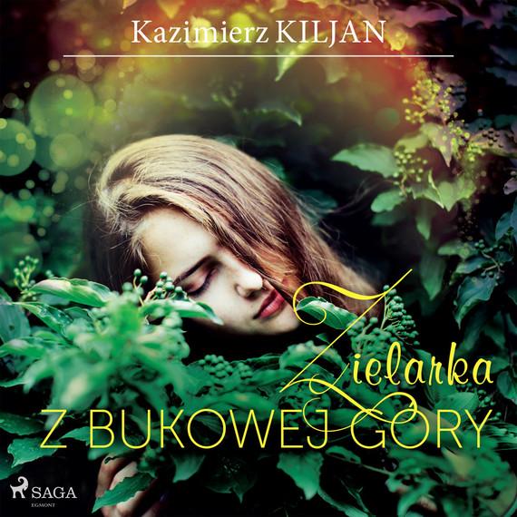 okładka Zielarka z Bukowej Góryaudiobook   MP3   Kazimierz Kiljan