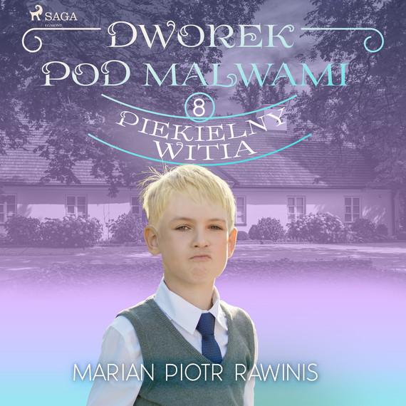 okładka Dworek pod Malwami 8 - Piekielny Witiaaudiobook   MP3   Marian Piotr Rawinis