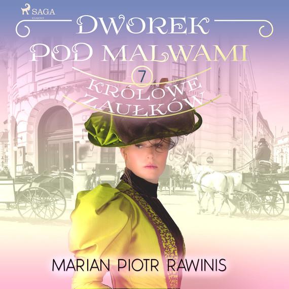 okładka Dworek pod Malwami 7 - Królowe zaułkówaudiobook   MP3   Marian Piotr Rawinis