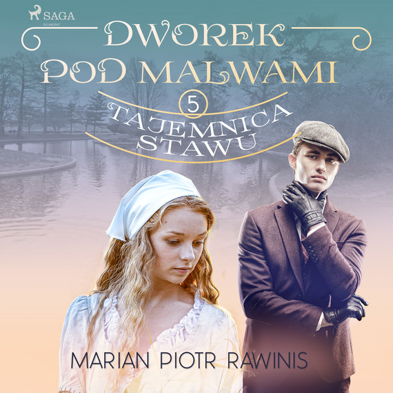 okładka Dworek pod Malwami 5 - Tajemnica stawuaudiobook | MP3 | Marian Piotr Rawinis