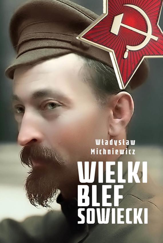 okładka Wielki blef sowieckiebook   epub, mobi   Michniewicz Władysław
