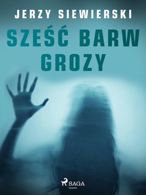 okładka Sześć barw grozyebook | epub, mobi | Jerzy Siewierski