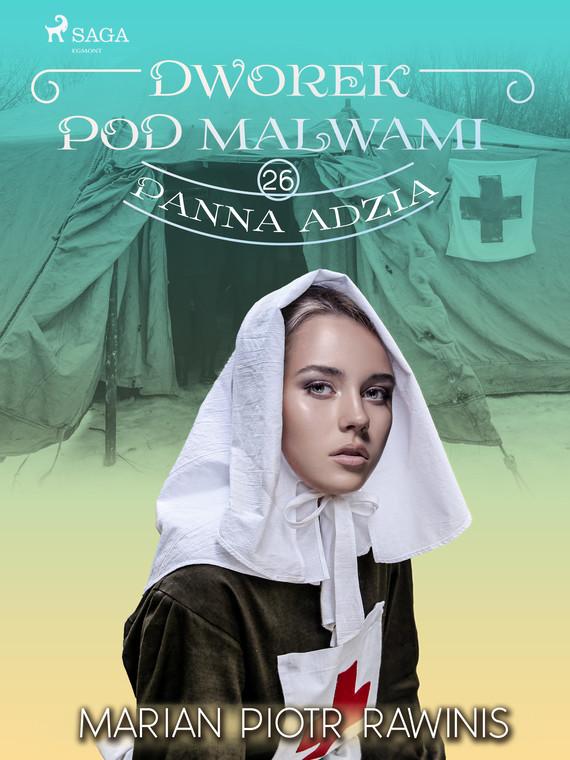 okładka Dworek pod Malwami 26 - Panna Adziaebook | epub, mobi | Marian Piotr Rawinis