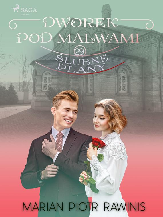 okładka Dworek pod Malwami 29 - Ślubne planyebook | epub, mobi | Marian Piotr Rawinis