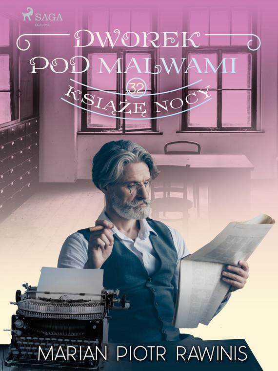 okładka Dworek pod Malwami 32 - Książę nocyebook | epub, mobi | Marian Piotr Rawinis
