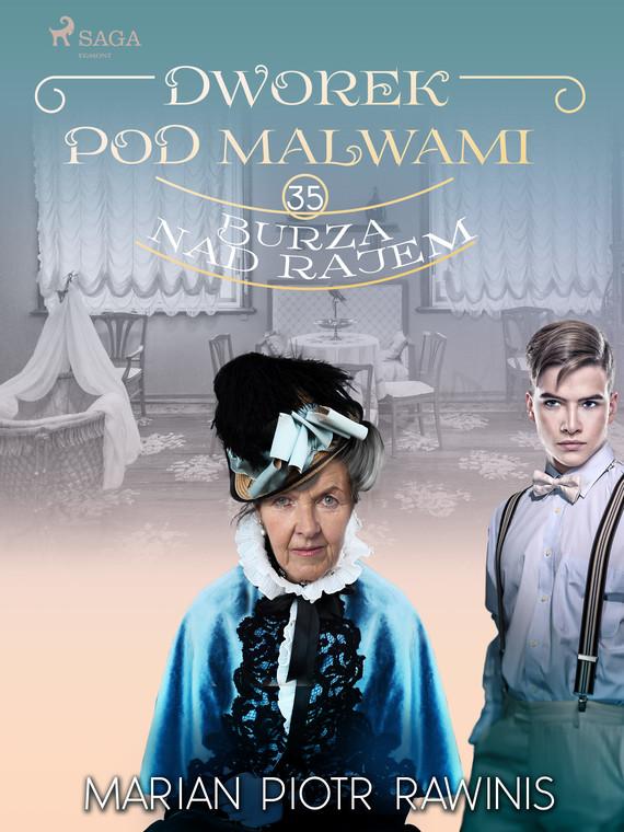 okładka Dworek pod Malwami 35 - Burza nad rajemebook | epub, mobi | Marian Piotr Rawinis