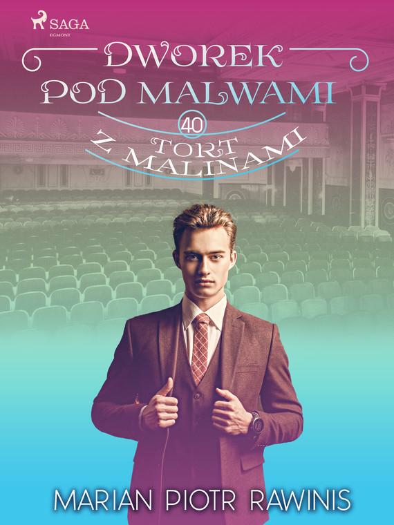 okładka Dworek pod Malwami 40 - Tort z malinamiebook | epub, mobi | Marian Piotr Rawinis