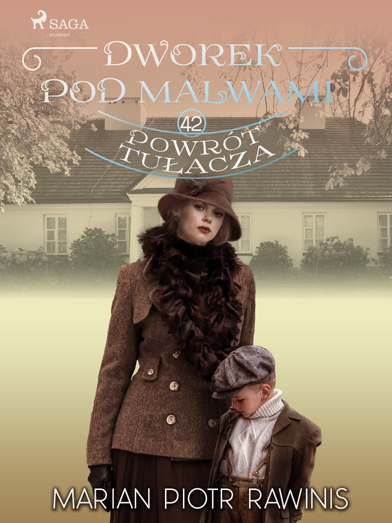 okładka Dworek pod Malwami 42 - Powrót tułaczaebook | epub, mobi | Marian Piotr Rawinis