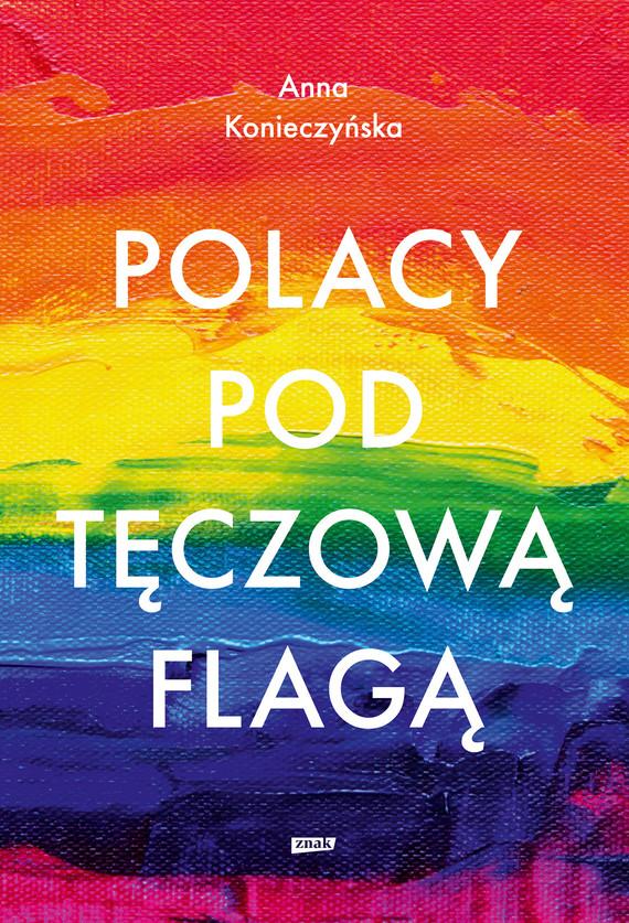 okładka Polacy pod tęczową flagąebook   epub, mobi   Anna Konieczyńska