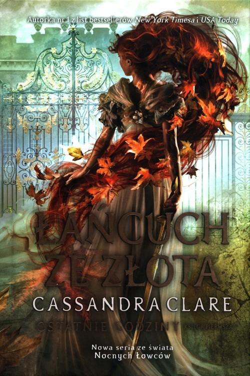 okładka Łańcuch ze złota Ostatnie godziny Księga 1książka |  | Cassandra Clare