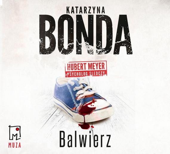 okładka Balwierzaudiobook   MP3   Katarzyna Bonda