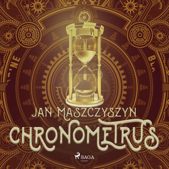 okładka Chronometrusaudiobook | MP3 | Jan Maszczyszyn