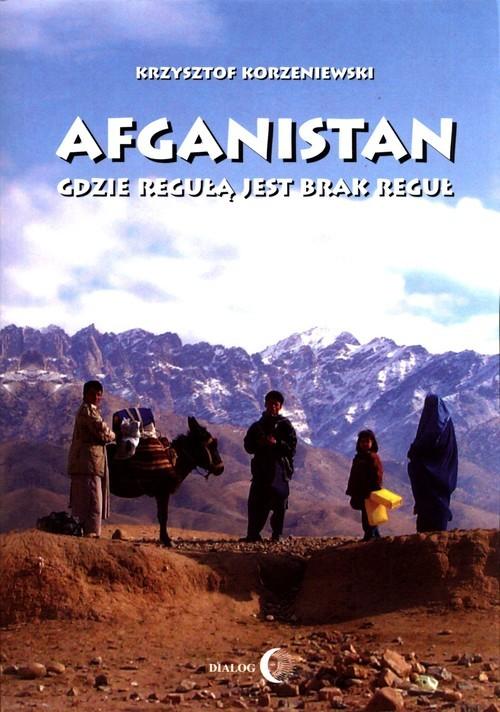 okładka Afganistan gdzie regułą jest brak regułksiążka |  | Krzysztof Korzeniewski