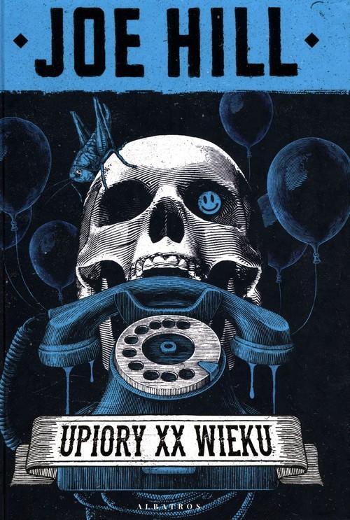 okładka Upiory XX wiekuksiążka      Joe Hill