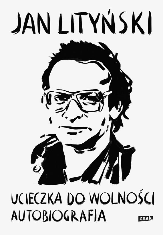 okładka Ucieczka do wolności. Autobiografiaebook   epub, mobi   Jan Lityński