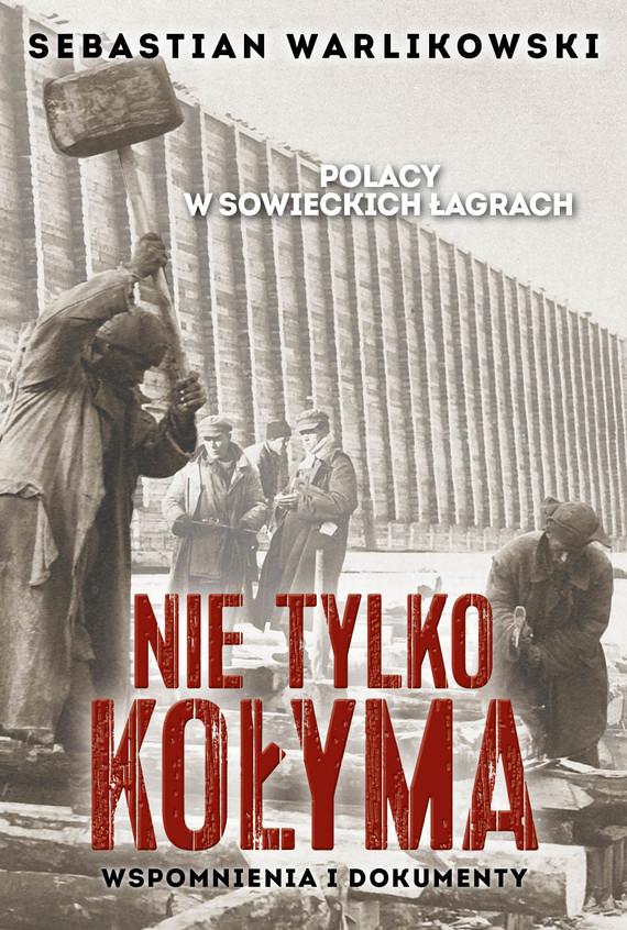 okładka Polacy w sowieckich łagrachebook | epub, mobi | Sebastian Warlikowski