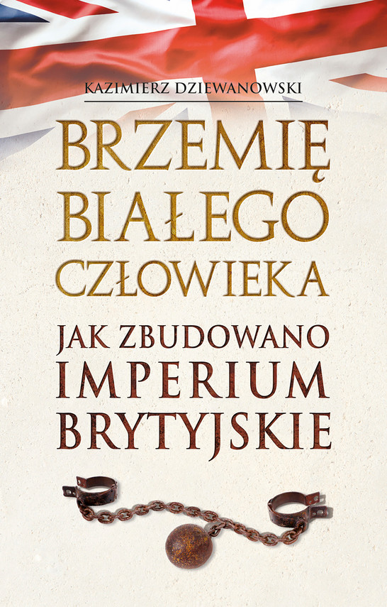 okładka Brzemię białego człowieka. Jak zbudowano Imperium Brytyjskieebook   epub, mobi   Kazimierz Dziewanowski