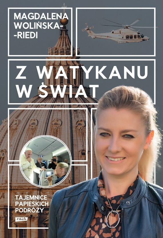 okładka Z Watykanu w świat. Tajemnice papieskich podróżyebook | epub, mobi | Magdalena Wolińska-Riedi