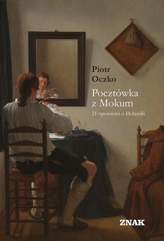 okładka Pocztówka z Mokum. 21 opowieści o Holandiiebook | epub, mobi | Oczko Piotr