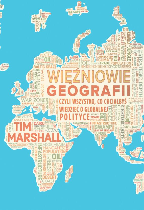 okładka Więźniowie geografii, czyli wszystko, co chciałbyś wiedzieć o globalnej polityceebook | epub, mobi | Tim Marshall