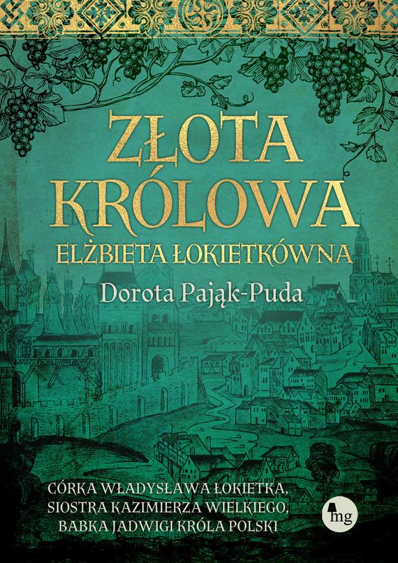 okładka Złota królowaebook | epub, mobi | Pająk-Puda Dorota