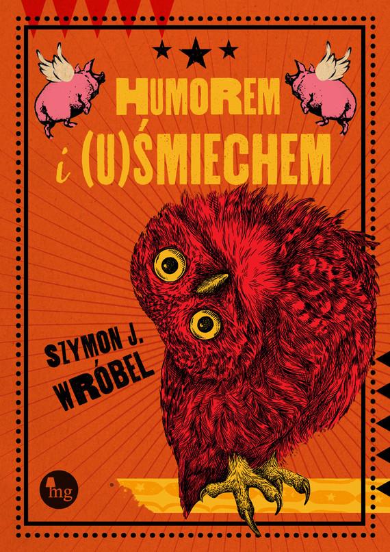 okładka Himorem i (u)Śmiechemebook | epub, mobi | Szymon J. Wróbel