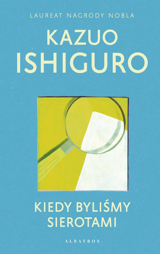 okładka KIEDY BYLIŚMY SIEROTAMIebook   epub, mobi   Kazuo Ishiguro