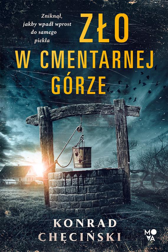 okładka Zło w Cmentarnej Górzeebook | epub, mobi | Konrad Chęciński