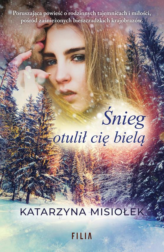 okładka Śnieg otulił cię bieląebook | epub, mobi | Katarzyna Misiołek