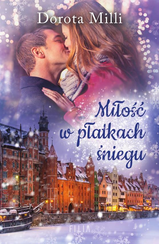 okładka Miłość w płatkach śnieguebook | epub, mobi | Dorota Milli