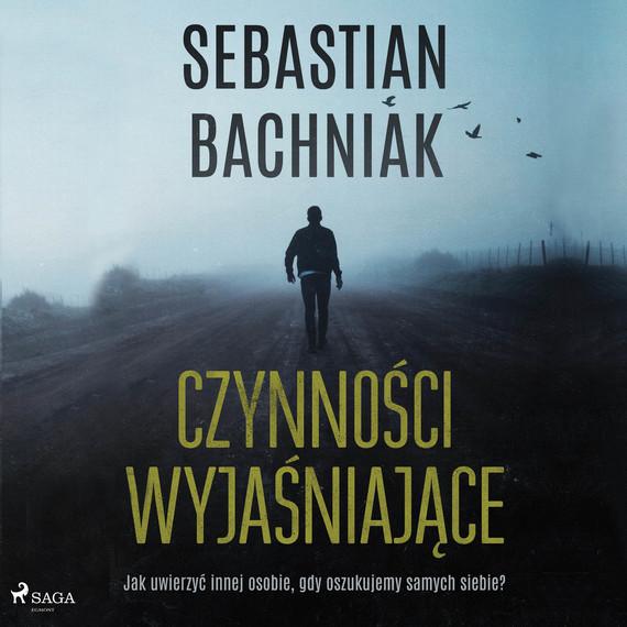 okładka Czynności wyjaśniająceaudiobook | MP3 | Bachniak Sebastian