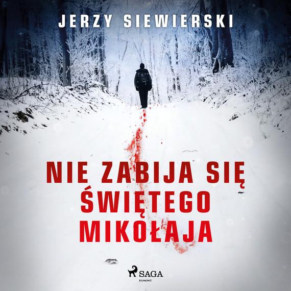 okładka Nie zabija się Świętego Mikołajaaudiobook | MP3 | Jerzy Siewierski