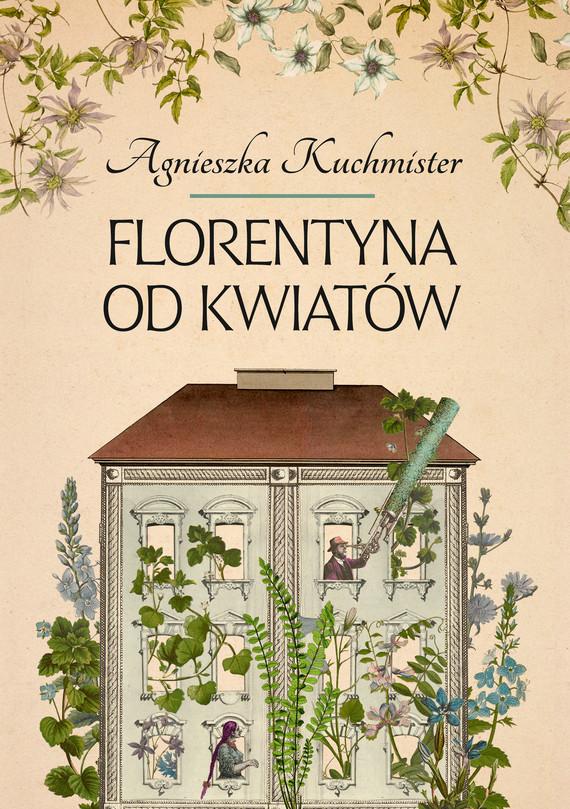 okładka Florentyna od kwiatówebook | epub, mobi | Agnieszka Kuchmister