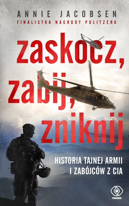 okładka Zaskocz, zabij, zniknijebook | epub, mobi | Annie Jacobsen